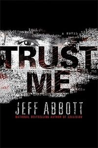 Trust Me by Jeff Abbott