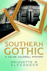 Southern Gothic by Bridgette R. Alexander