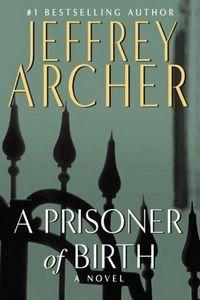 A Prisoner of Birth by Jeffrey Archer