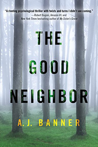 The Good Neighbor by A. J. Banner