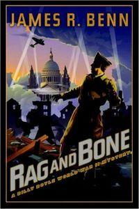 Rag and Bone by James R. Benn