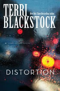 Distortion by Terri Blackstock