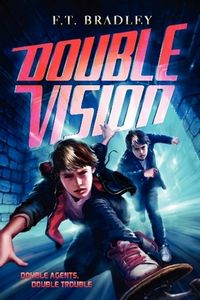 Double Vision by F. T. Bradley