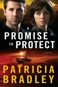 A Promise To Protect by Patricia Bradley