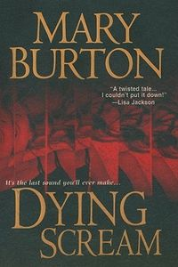 Dying Scream by Mary Burton