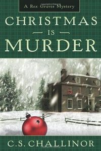 Christmas Is Murder by C. S. Challinor