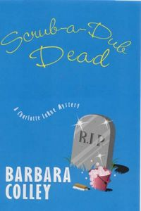 Scrub-a-Dub Dead by Barbara Colley