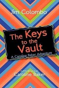 The Keys to the Vault by Jim Colombo