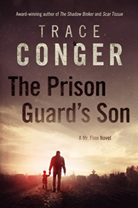 The Prison Guard's Son by Trace Conger