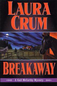 Breakaway by Laura Crum