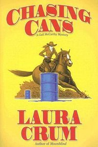 Chasing Cans by Laura Crum