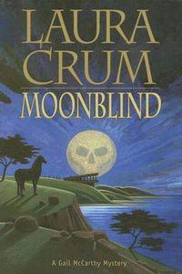 Moonblind by Laura Crum