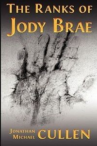 The Ranks of Jody Brae by Jonathan Michael Cullen