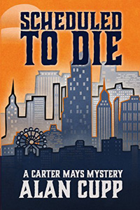 Scheduled To Die by Alan Cupp