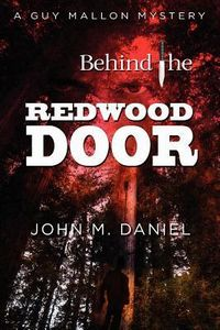Behind the Redwood Door by John M. Daniel