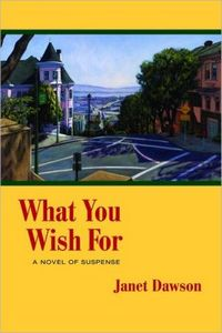 What You Wish For by Janet Dawson