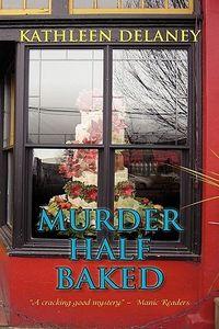 Murder Half Baked by Kathleen Delaney
