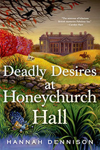 Deadly Desires at Honeychurch Hall by Hannah Dennison