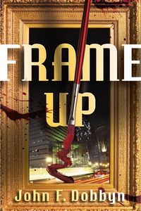 Frame-Up by John F. Dobbyn