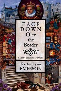 Face Down O'er the Border by Kathy Lynn Emerson
