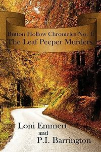 The Leaf Peeper Murders by Loni Emmert and P. I. Barrington