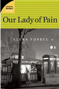 Our Lady of Pain by Elena Forbes