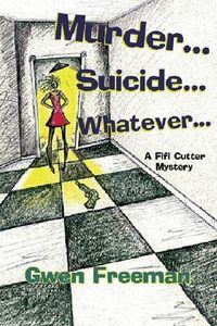 Murder … Suicide … Whatever … by Gwen Freeman