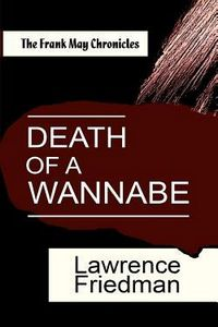 Death of a Wannabe by Lawrence Friedman