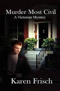 Murder Most Civil by Karen Frisch