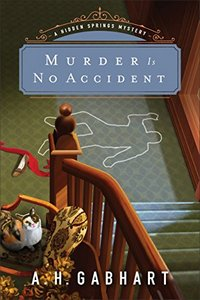 Murder Is No Accident A. H. Gabhart