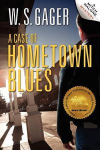 A Case of Hometown Blues by W. S. Gager