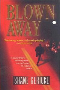 Blown Away by Shane Gericke