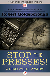Stop the Presses! by Robert Goldsborough