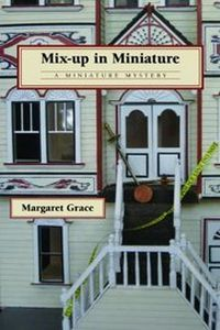 Mix-Up in Miniature by Margaret Grace