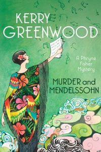 Murder and Mendelssohn by Kerry Greenwood