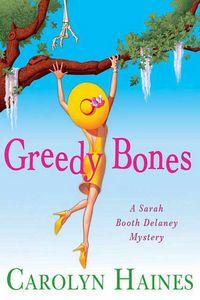 Greedy Bones by Carolyn Haines