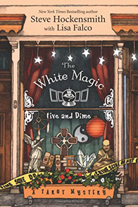 The White Magic Five & Dime by Steve Hockensmith and Lisa Falco