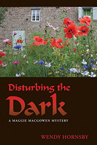 Disturbing the Dark by Wendy Hornsby