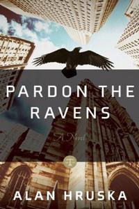 Pardon the Ravens by Alan Hruska