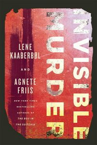 Invisible Murder by Lene Kaaberb�l and Agnete Friis