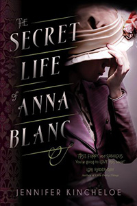 The Secret Life of Anna Blanc Jennifer Kincheloe