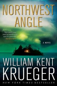 Northwest Angle by William Kent Krueger