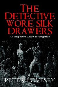 The Detective Wore Silk Drawers by Peter Lovesey