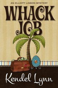 Whack Job by Kendel Lynn