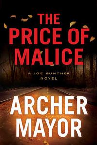 The Price of Malice by Archer Mayor