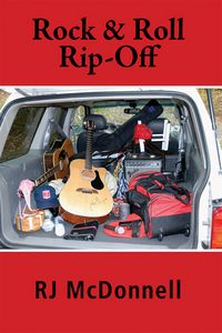 Rock & Roll Rip-Off by R. J. McDonnell