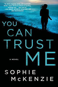 You Can Trust Me by Sophie McKenzie