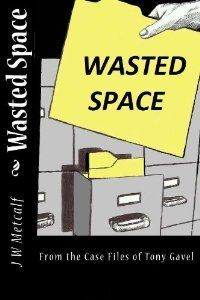 Wasted Space by J. W. Metcalf, Jr.