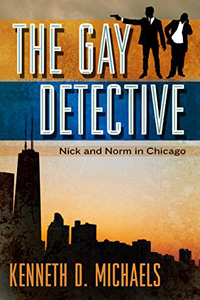 The Gay Detective by Kenneth D. Michaels