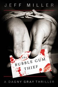 The Bubble Gum Thief by Jeff Miller
